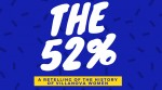 The 52 Percent // Episode I