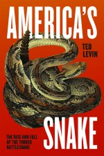 """America's Snake"" Author Talk with Ted Levin"