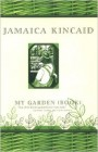 "Close reading Jamacia Kincaid's ""My Garden"" as revisionist literature"
