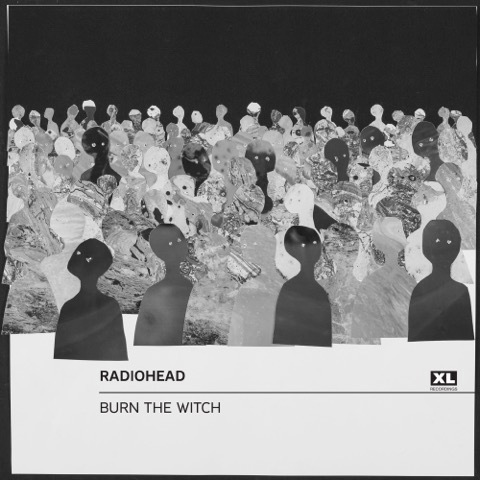 Radiohead Welcomes The Past With 'Burn The Witch'